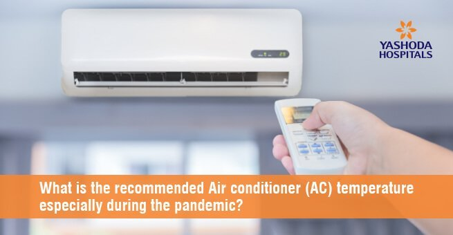 What is the recommended Air conditioner (AC) temperature especially during the pandemic?