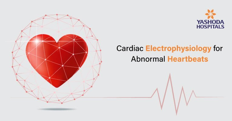 Cardiac Electrophysiology for Abnormal Heartbeats