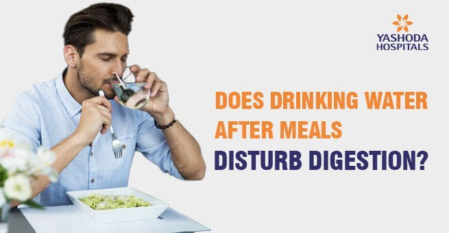 Does drinking water after meals disturb digestion