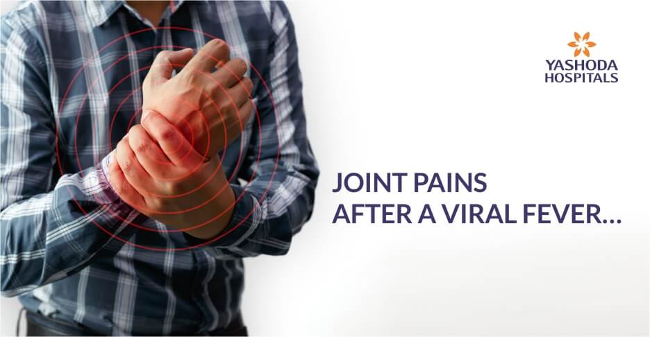 Joint pains after a viral fever…