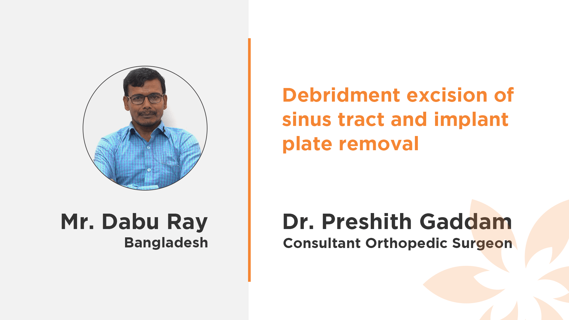 Mr. Dabu Ray - Dr. Preshith Gaddam