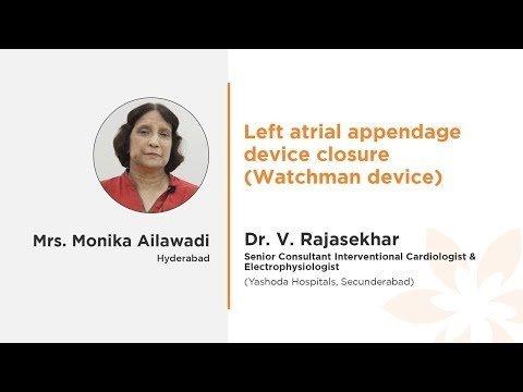 Mrs. Monika Ailawadi Dr. Rajasekhar Left Atrial Appendage