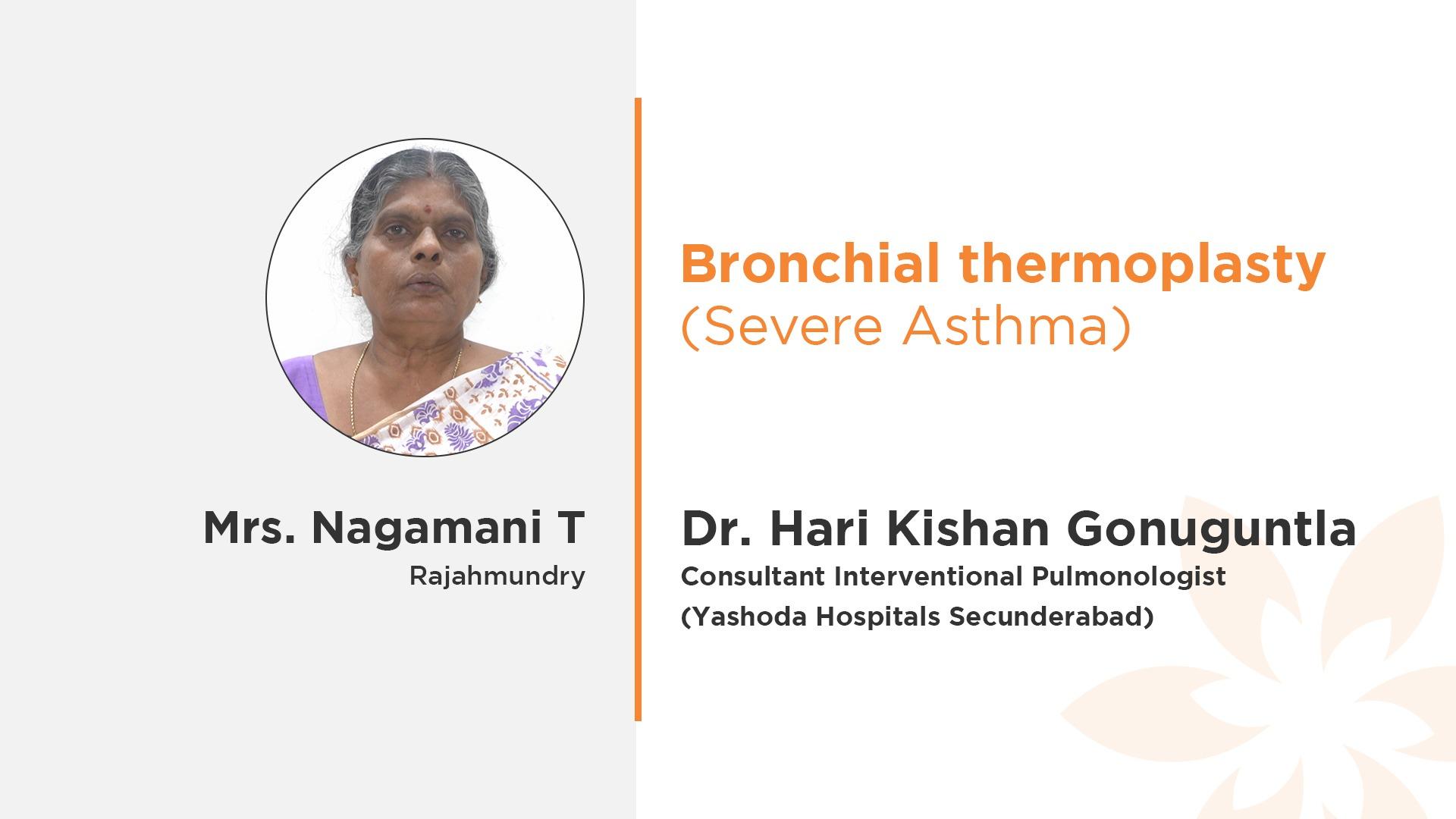 Mrs. Nagamani T Dr. Hari Kishan Gonuguntla Bronchial Thermoplasty
