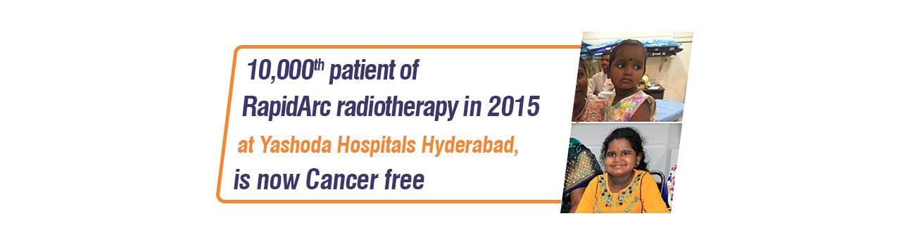 RapidArc radiotherapy in 2015 at Yashoda Hospitals
