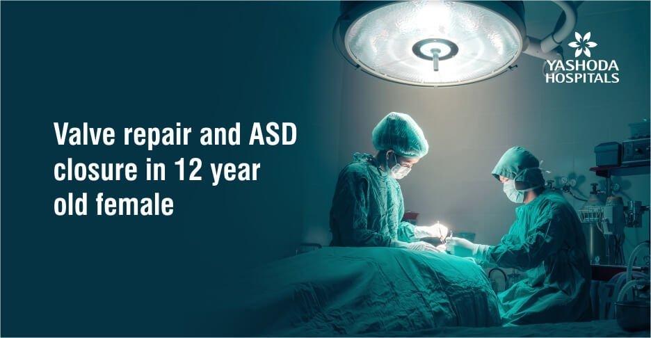 Valve repair and ASD closure