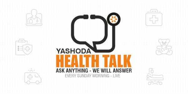 Health Talk by Yashoda Hospitals