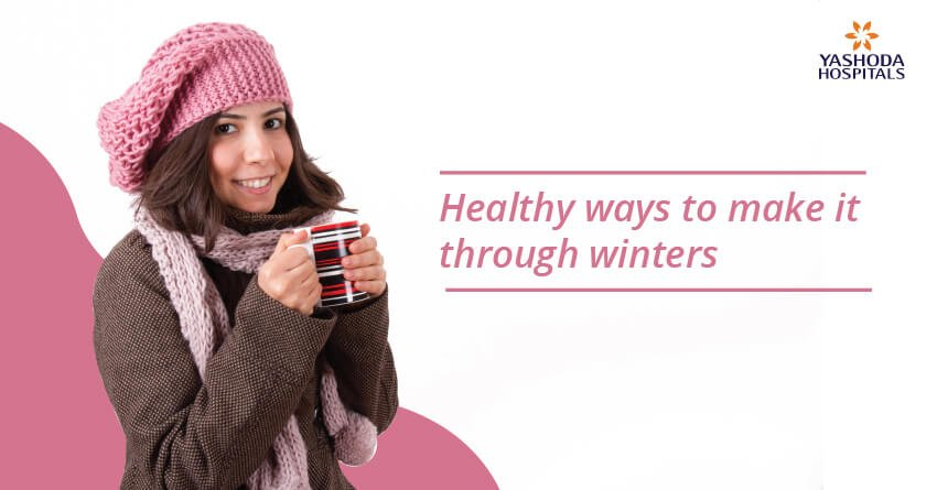Healthy ways to make it through winters