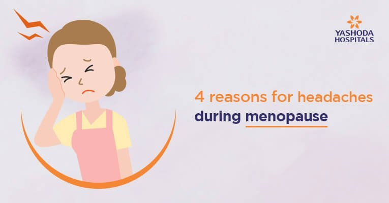 4 Reasons Why You May Have Headaches During Menopause